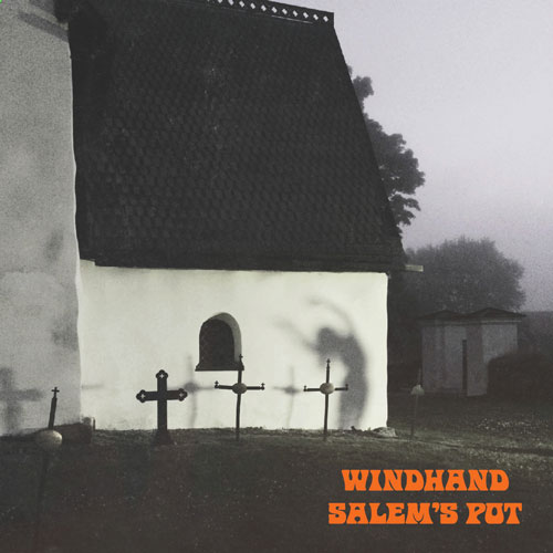Windhand Salem's Pot Split